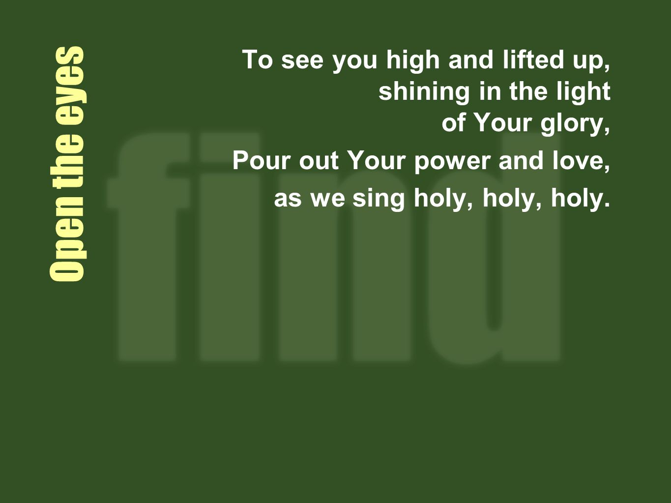 To see you high and lifted up, shining in the light of Your glory,