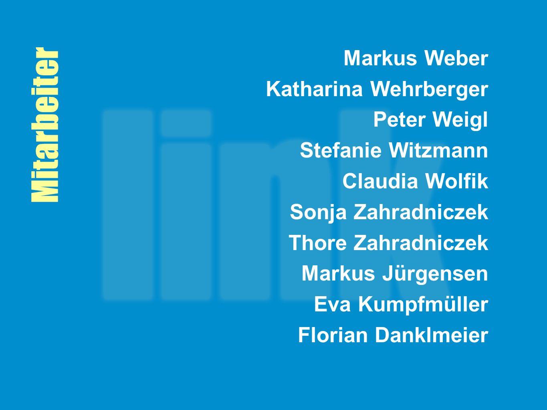 Mitarbeiter Markus Weber Katharina Wehrberger Peter Weigl