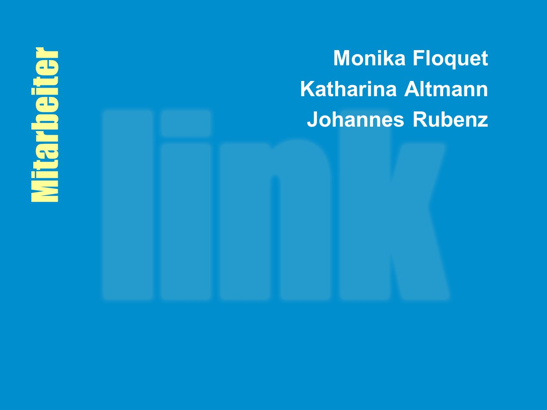 Monika Floquet Katharina Altmann Johannes Rubenz Mitarbeiter