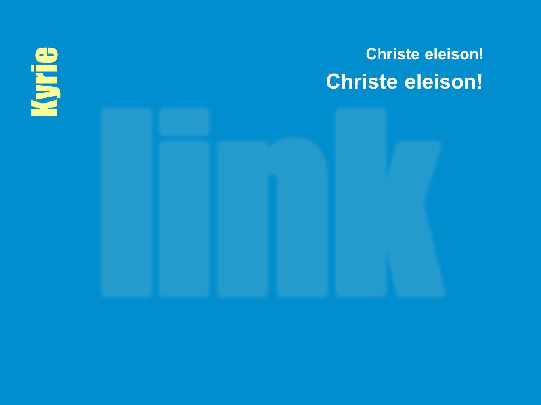 Christe eleison! Kyrie