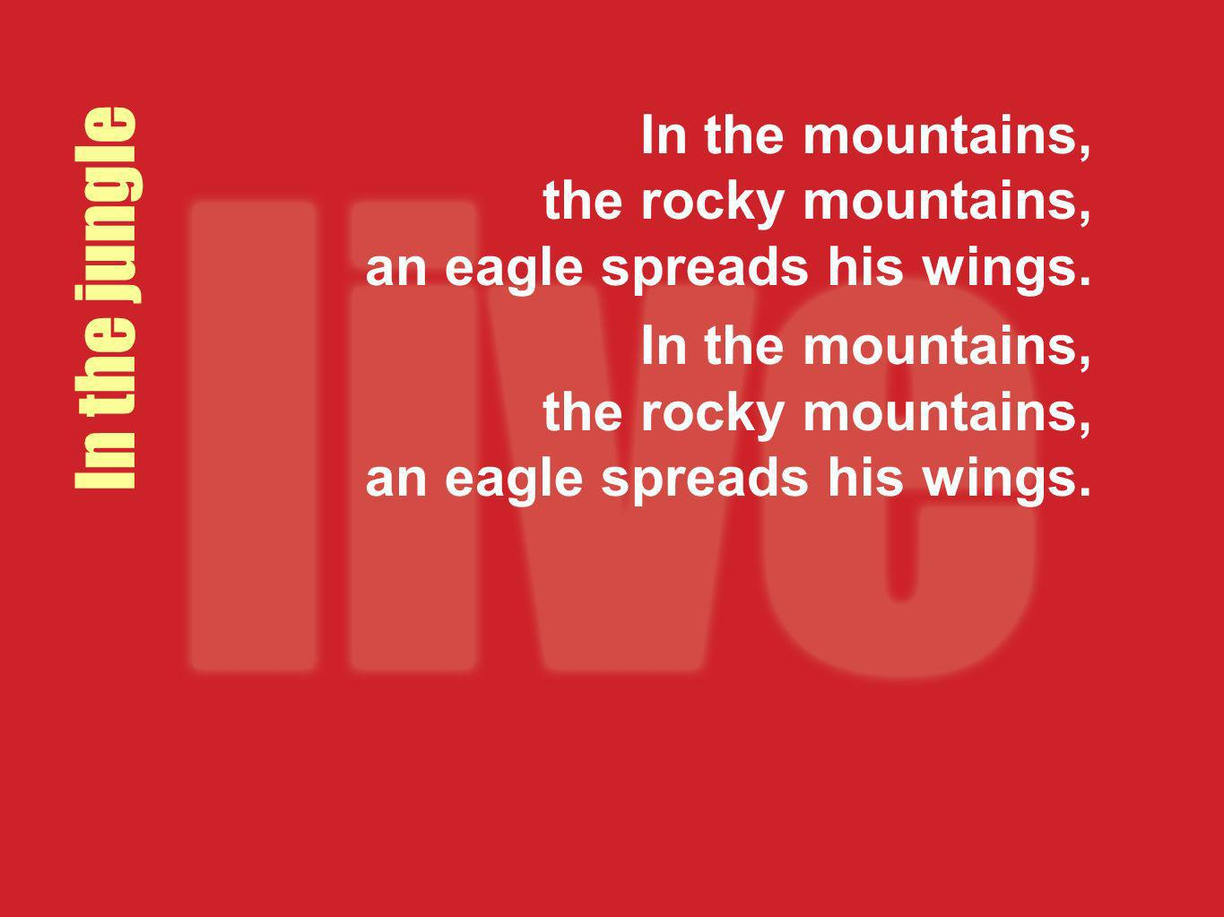 In the mountains, the rocky mountains, an eagle spreads his wings.