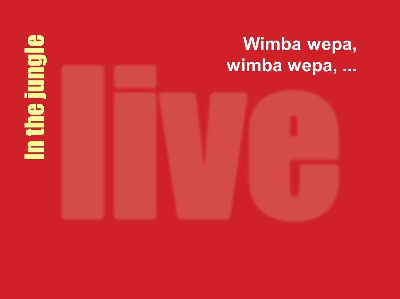 Wimba wepa, wimba wepa, ... In the jungle