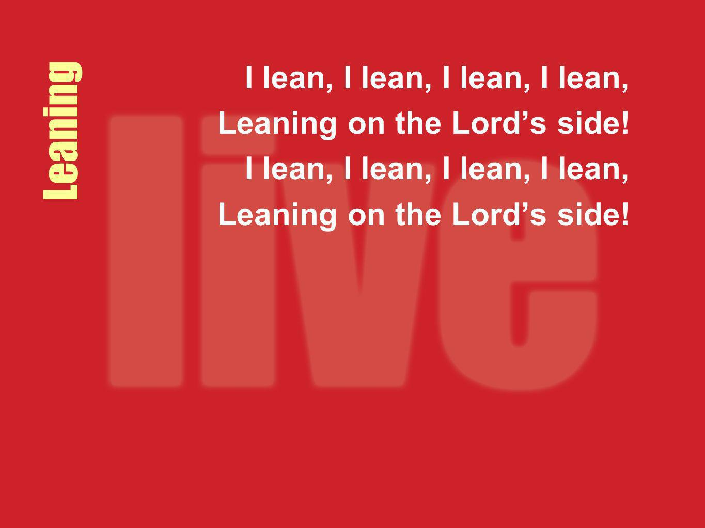 I lean, I lean, I lean, I lean,