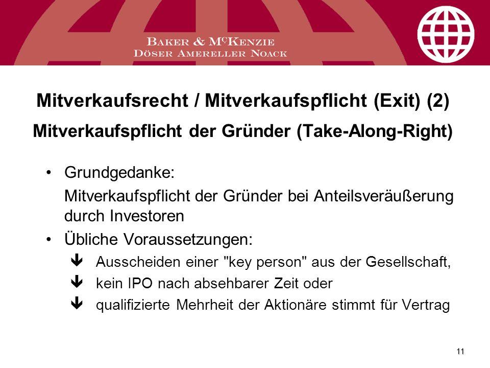 Mitverkaufsrecht / Mitverkaufspflicht (Exit) (2) Mitverkaufspflicht der Gründer (Take-Along-Right)