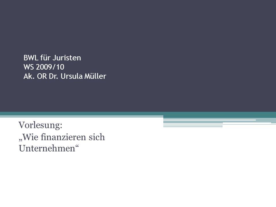 BWL für Juristen WS 2009/10 Ak. OR Dr. Ursula Müller
