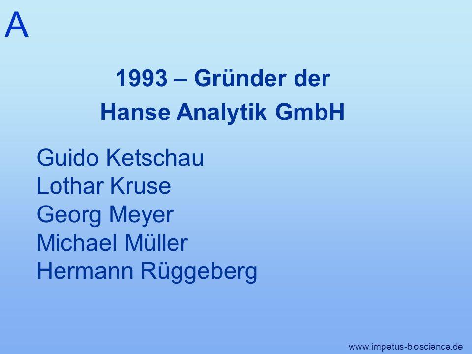 A 1993 – Gründer der Hanse Analytik GmbH Guido Ketschau Lothar Kruse