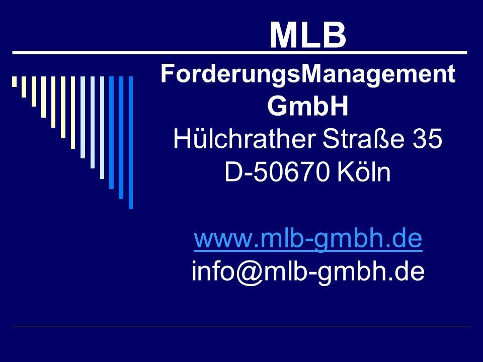 MLB ForderungsManagement GmbH Hülchrather Straße 35 D-50670 Köln www