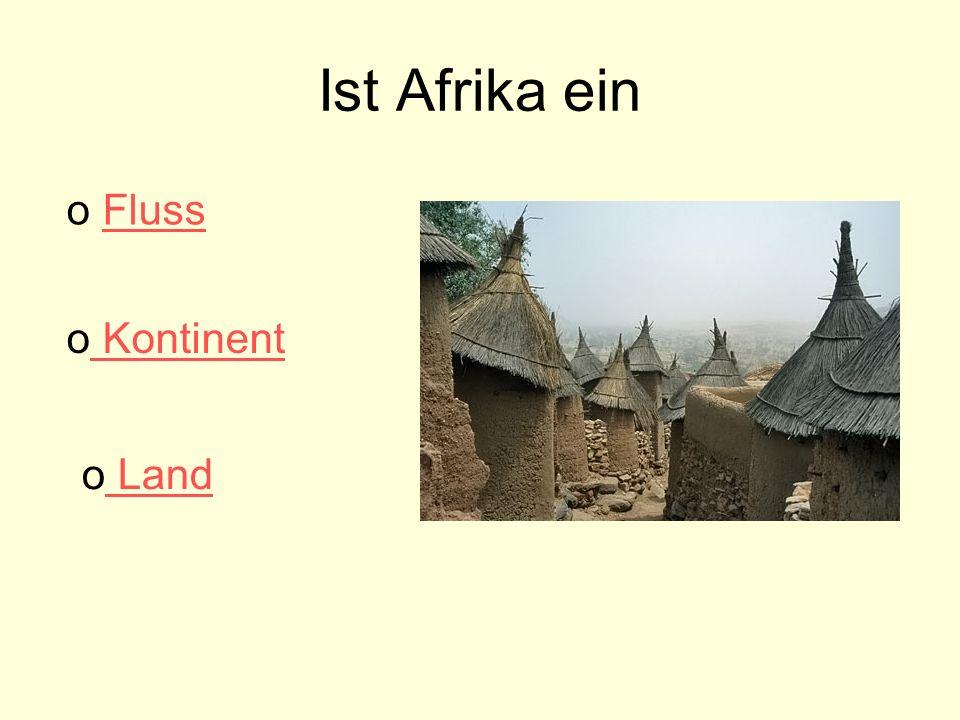 Ist Afrika ein Fluss Kontinent Land