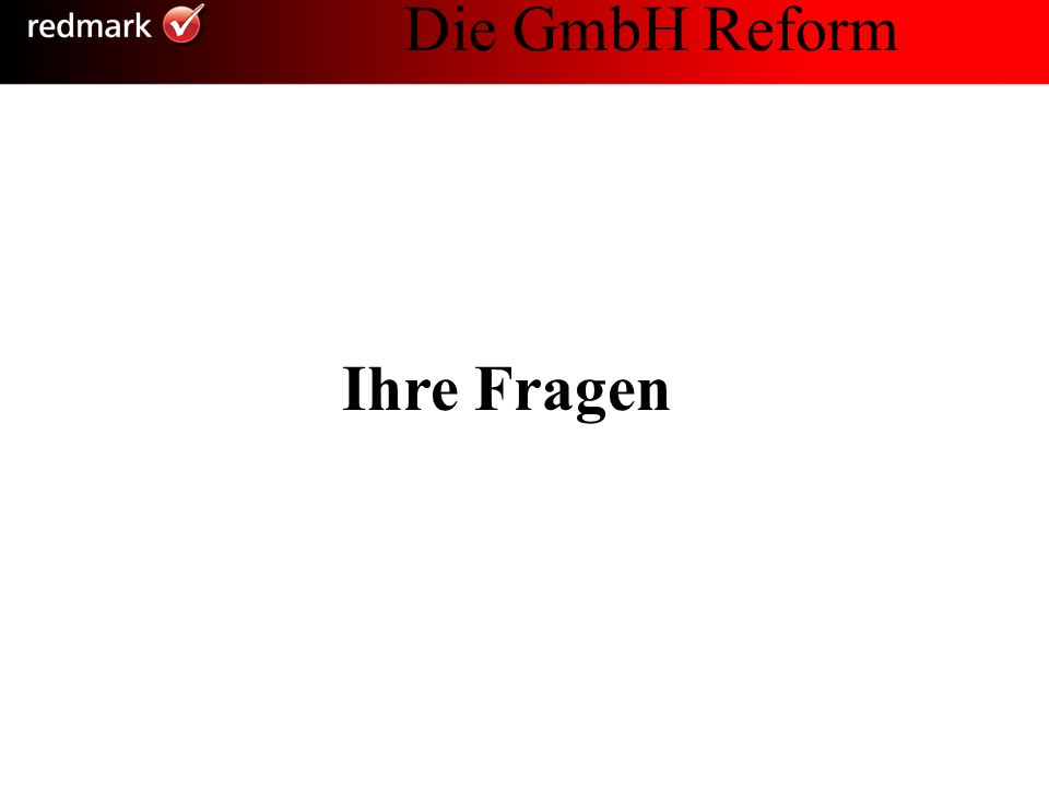 Die GmbH Reform Ihre Fragen