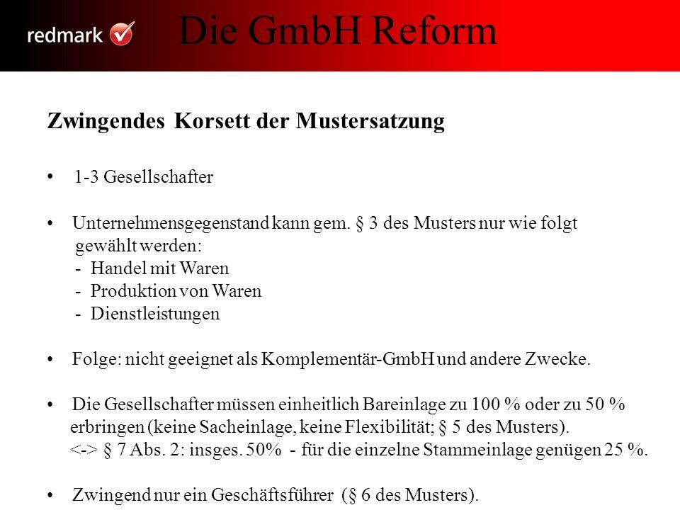 Die GmbH Reform Zwingendes Korsett der Mustersatzung