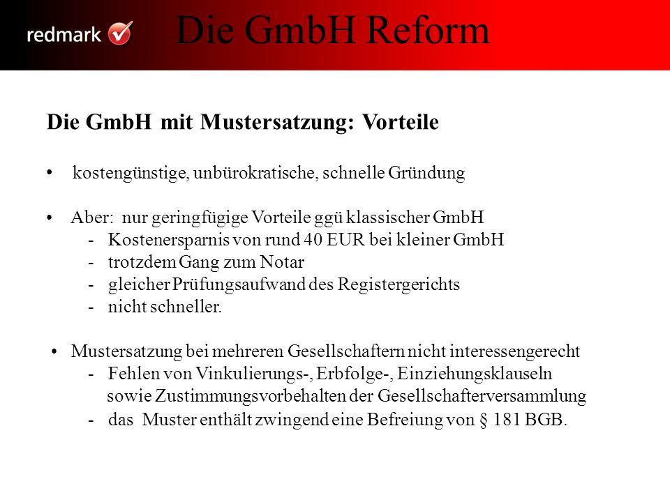 Die GmbH Reform Die GmbH mit Mustersatzung: Vorteile