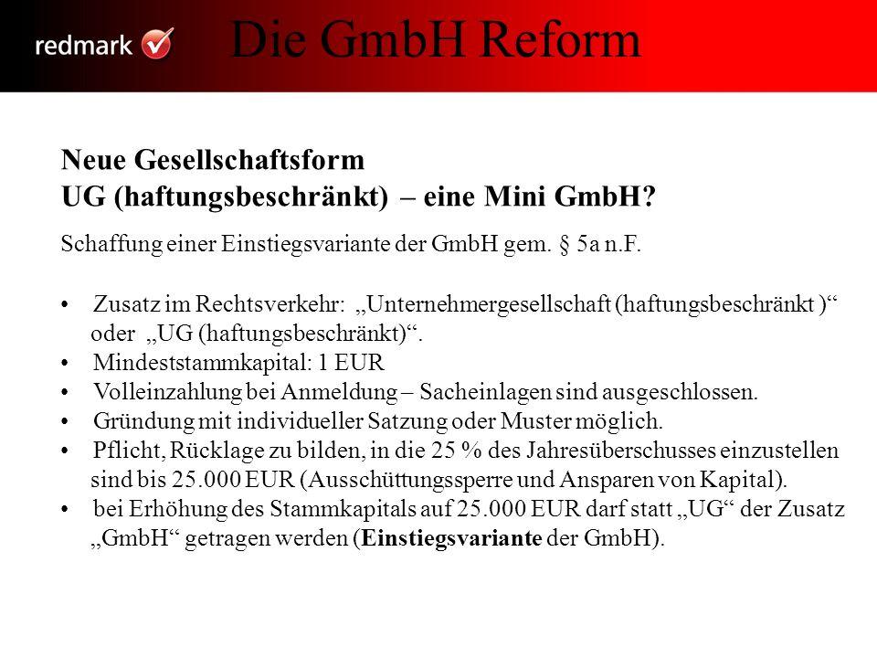 Die GmbH Reform Neue Gesellschaftsform UG (haftungsbeschränkt) – eine Mini GmbH Schaffung einer Einstiegsvariante der GmbH gem. § 5a n.F.
