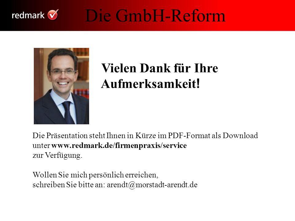 Die GmbH-Reform Aufmerksamkeit! Vielen Dank für Ihre