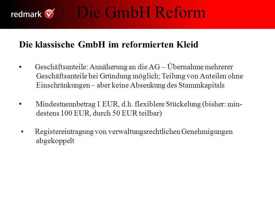 Die GmbH Reform Die klassische GmbH im reformierten Kleid