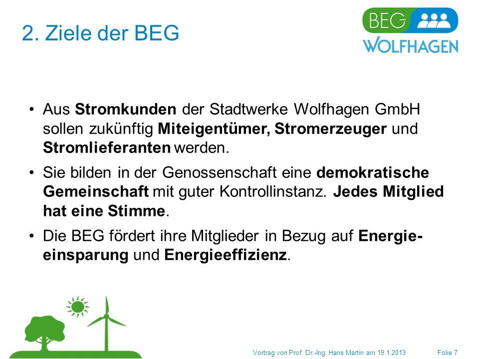 2. Ziele der BEG Aus Stromkunden der Stadtwerke Wolfhagen GmbH sollen zukünftig Miteigentümer, Stromerzeuger und Stromlieferanten werden.