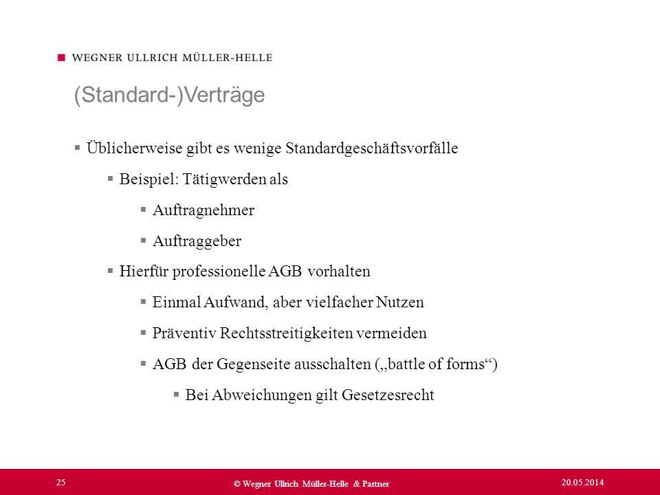 (Standard-)Verträge Üblicherweise gibt es wenige Standardgeschäftsvorfälle. Beispiel: Tätigwerden als.