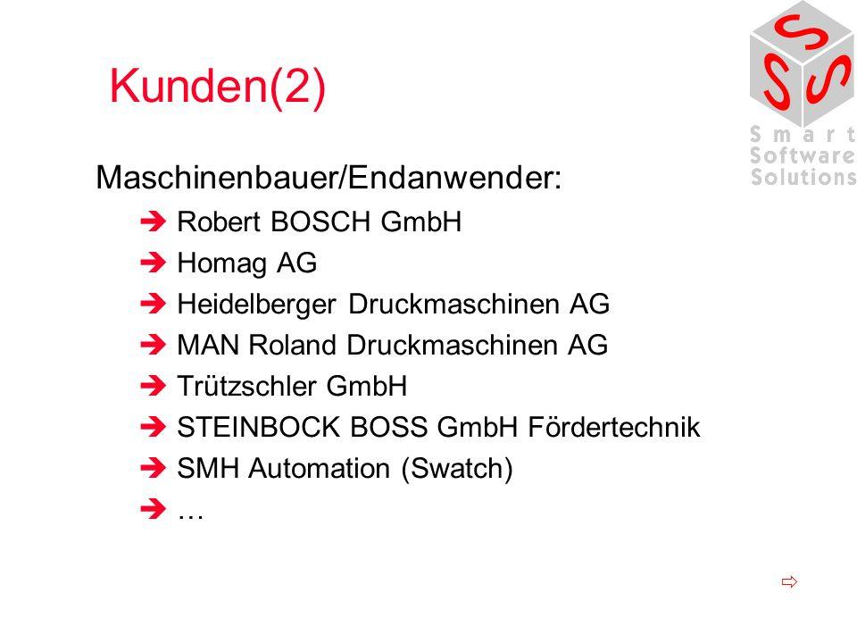 Kunden(2) Maschinenbauer/Endanwender:  Robert BOSCH GmbH  Homag AG