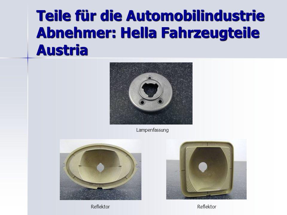 Teile für die Automobilindustrie Abnehmer: Hella Fahrzeugteile Austria