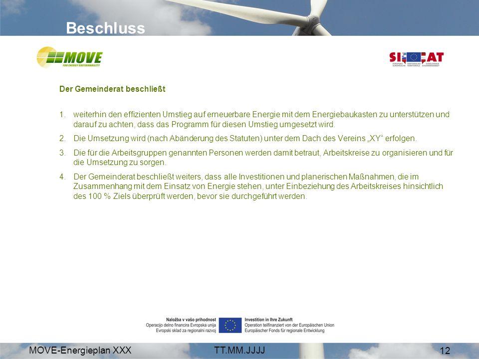 Beschluss MOVE-Energieplan XXX TT.MM.JJJJ Der Gemeinderat beschließt