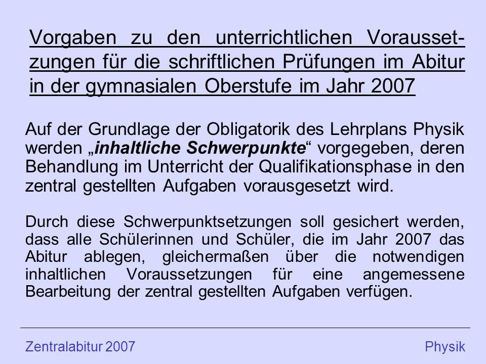 Vorgaben zu den unterrichtlichen Vorausset-zungen für die schriftlichen Prüfungen im Abitur in der gymnasialen Oberstufe im Jahr 2007