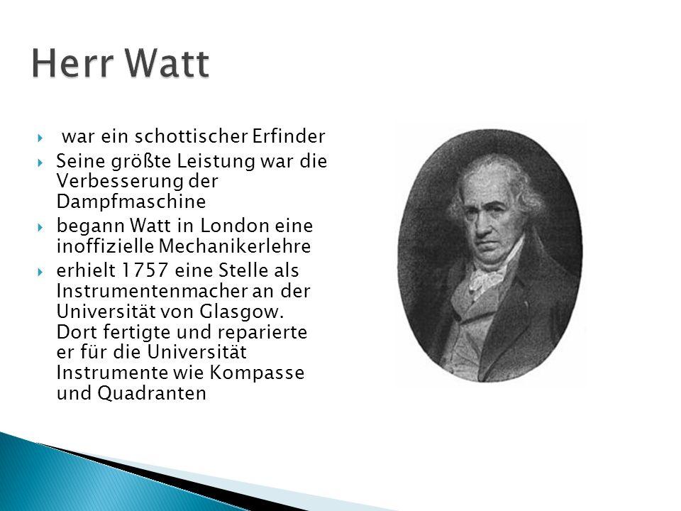 Herr Watt war ein schottischer Erfinder
