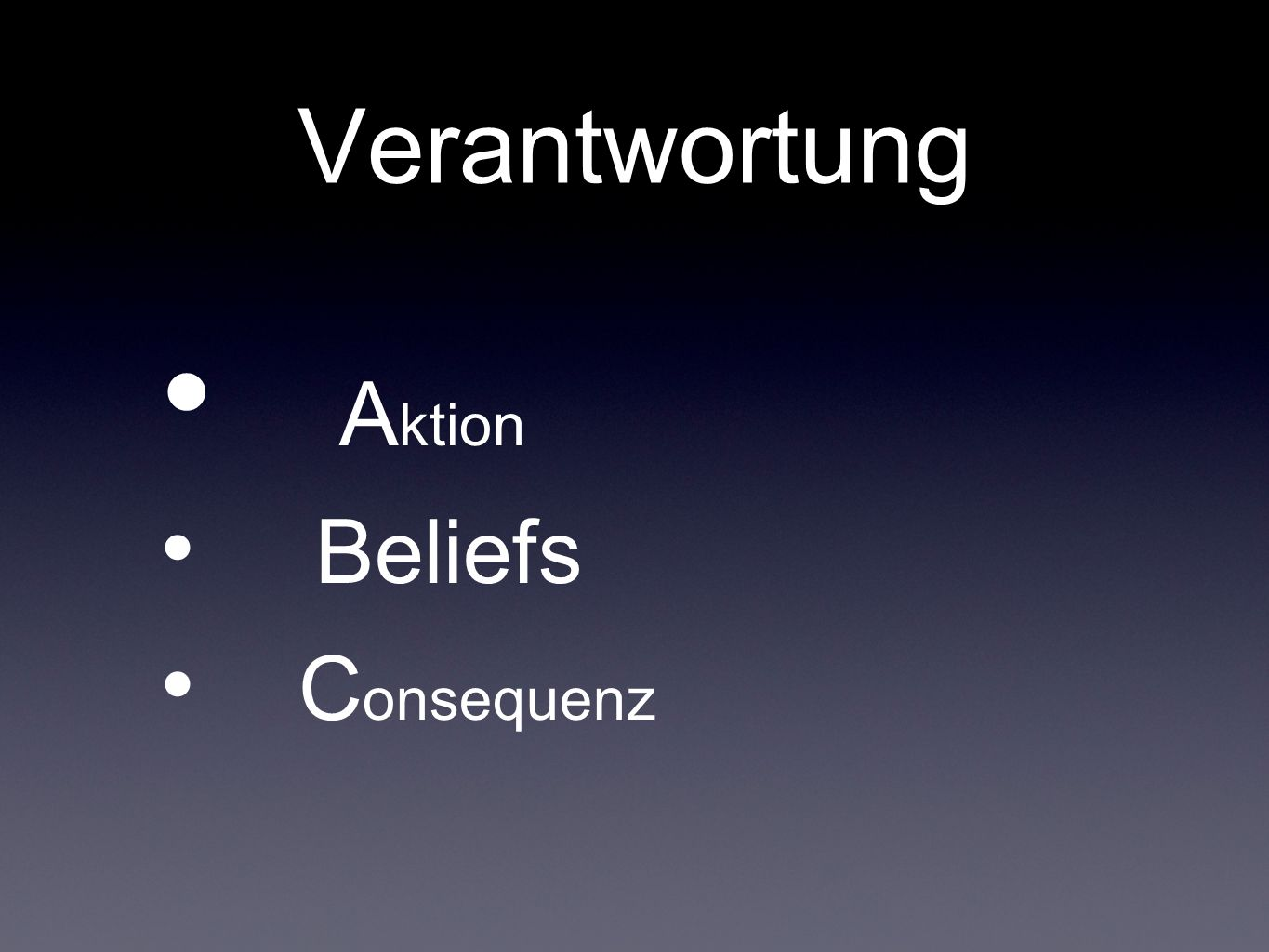 Verantwortung Aktion Beliefs Consequenz