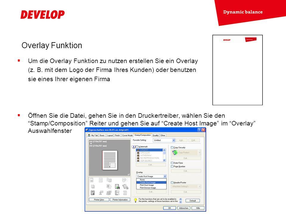 Overlay Funktion Um die Overlay Funktion zu nutzen erstellen Sie ein Overlay. (z. B. mit dem Logo der Firma Ihres Kunden) oder benutzen.