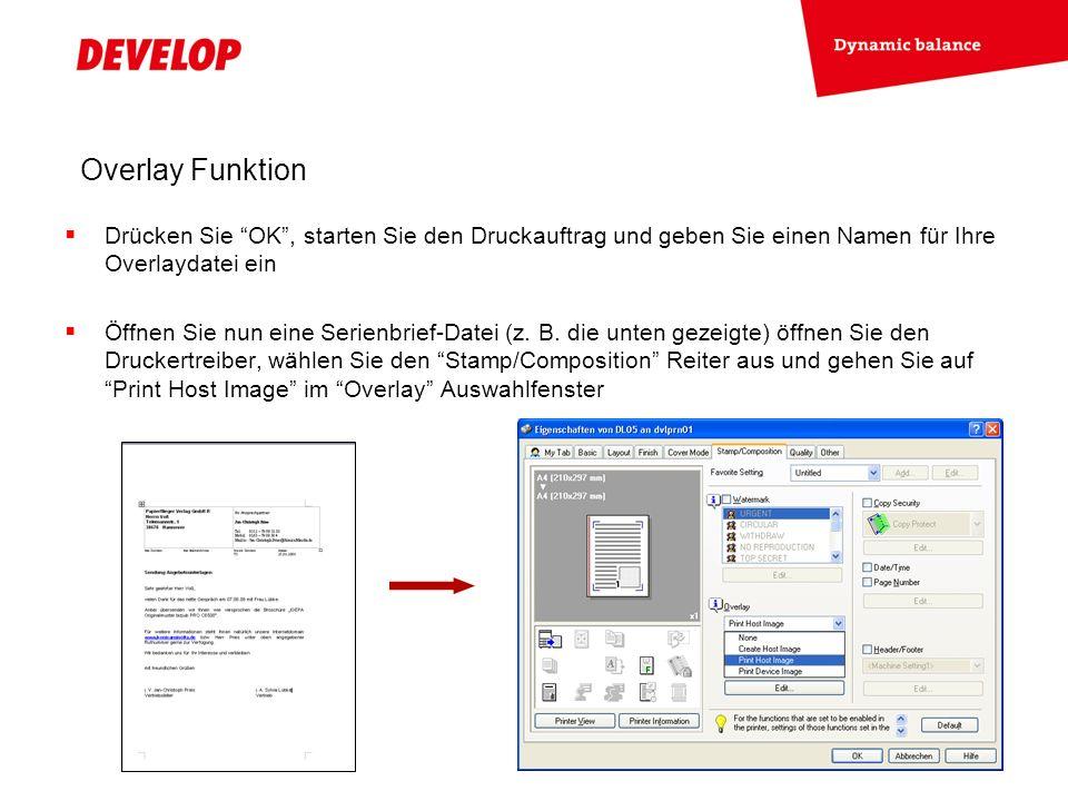 Overlay Funktion Drücken Sie OK , starten Sie den Druckauftrag und geben Sie einen Namen für Ihre Overlaydatei ein.