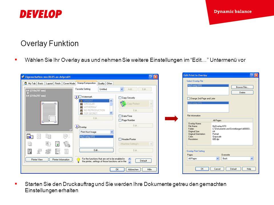 Overlay Funktion Wählen Sie Ihr Overlay aus und nehmen Sie weitere Einstellungen im Edit… Untermenü vor.