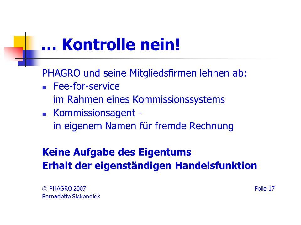 … Kontrolle nein! PHAGRO und seine Mitgliedsfirmen lehnen ab: