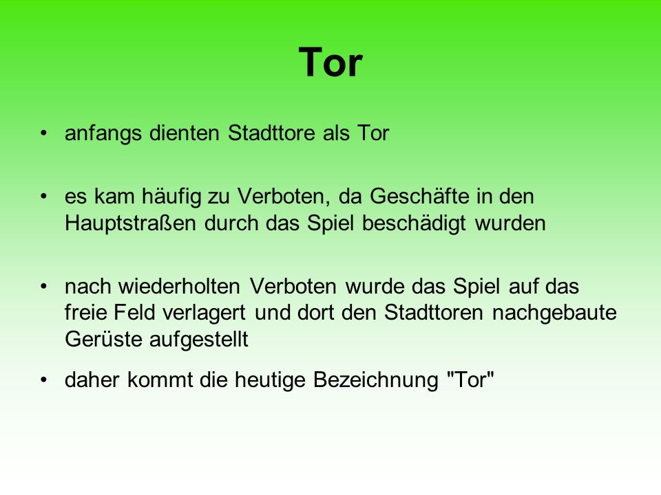 Tor anfangs dienten Stadttore als Tor