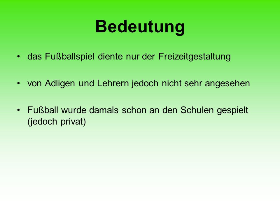 Bedeutung das Fußballspiel diente nur der Freizeitgestaltung