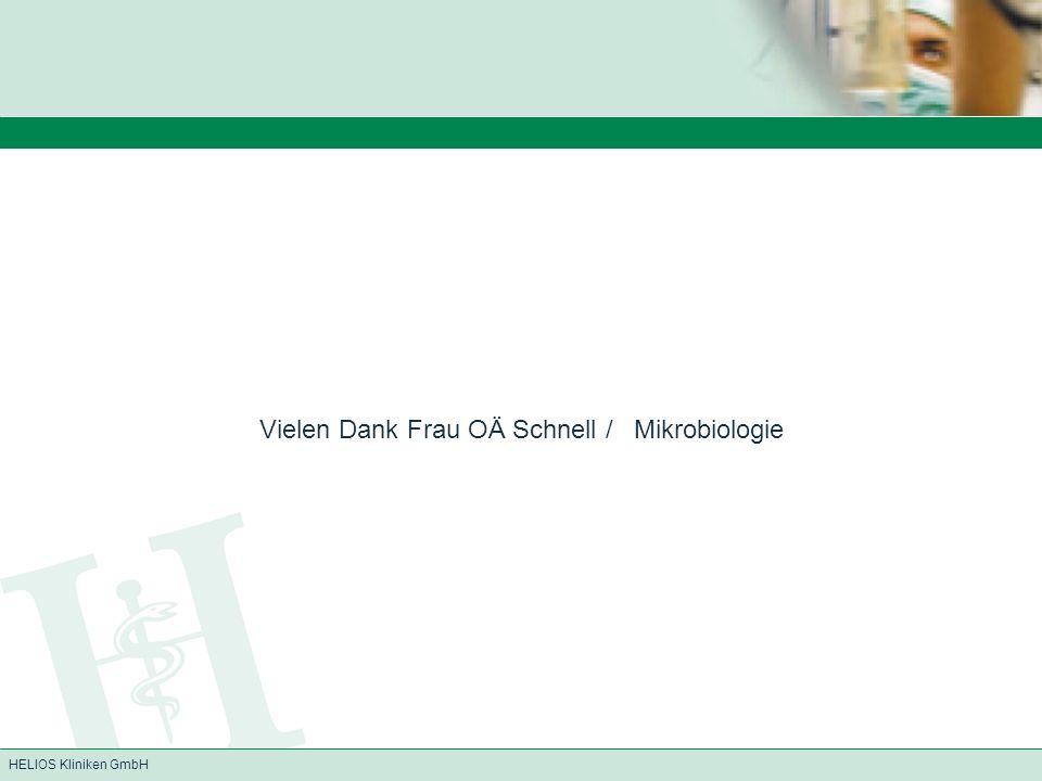 Vielen Dank Frau OÄ Schnell / Mikrobiologie