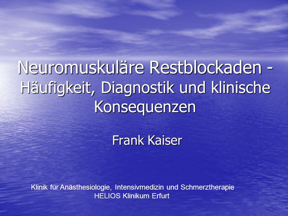 Neuromuskuläre Restblockaden - Häufigkeit, Diagnostik und klinische Konsequenzen