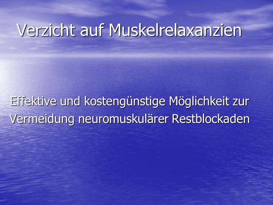 Verzicht auf Muskelrelaxanzien