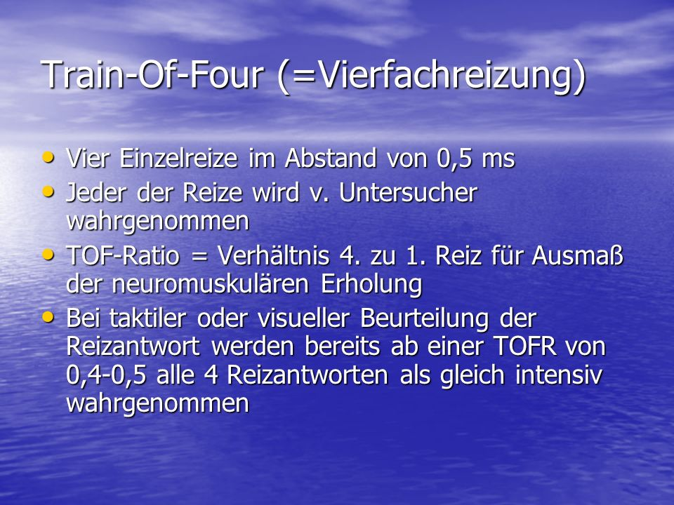 Train-Of-Four (=Vierfachreizung)