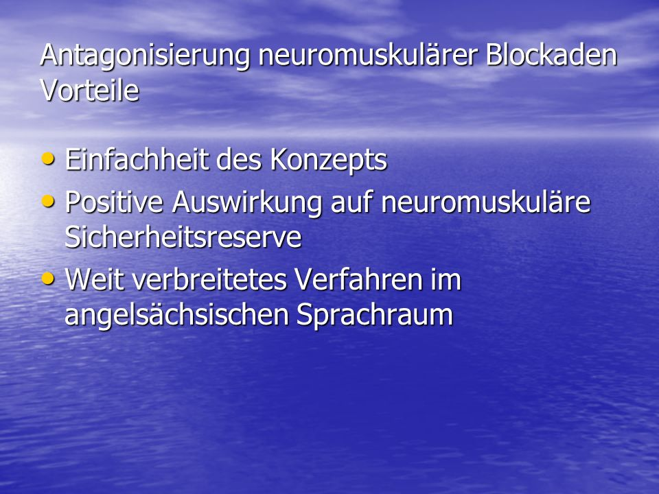 Antagonisierung neuromuskulärer Blockaden Vorteile