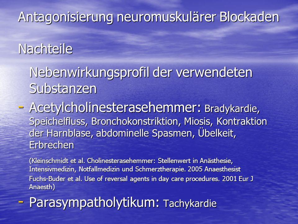 Antagonisierung neuromuskulärer Blockaden Nachteile