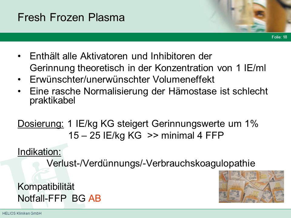 Fresh Frozen Plasma Enthält alle Aktivatoren und Inhibitoren der
