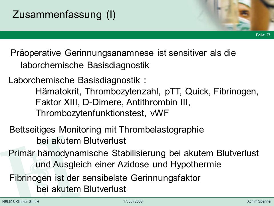 Zusammenfassung (I) Folie: 27. Präoperative Gerinnungsanamnese ist sensitiver als die. laborchemische Basisdiagnostik.