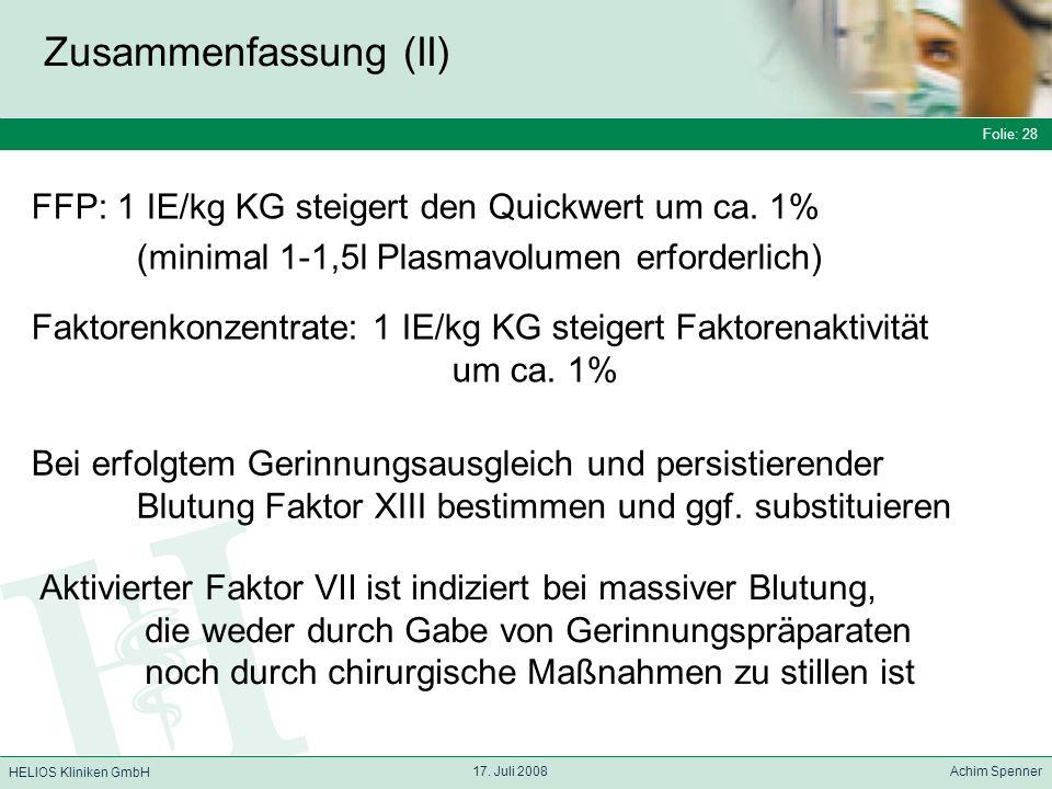 Zusammenfassung (II) FFP: 1 IE/kg KG steigert den Quickwert um ca. 1%