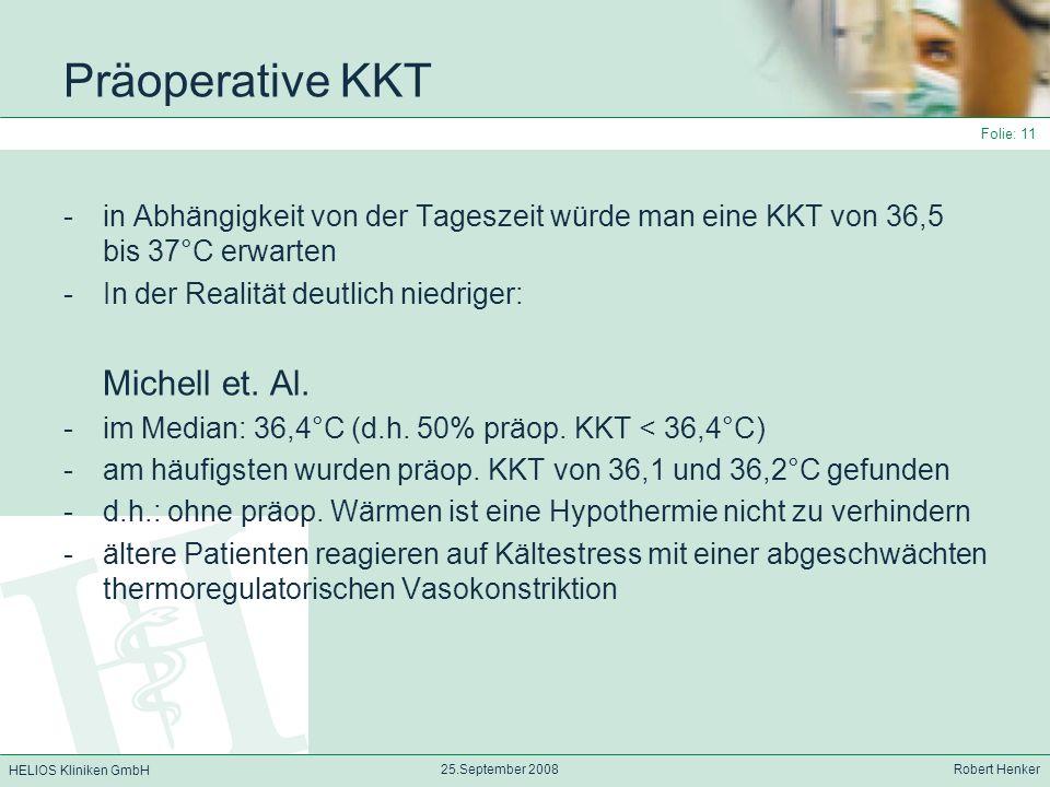 Präoperative KKT in Abhängigkeit von der Tageszeit würde man eine KKT von 36,5 bis 37°C erwarten. In der Realität deutlich niedriger: