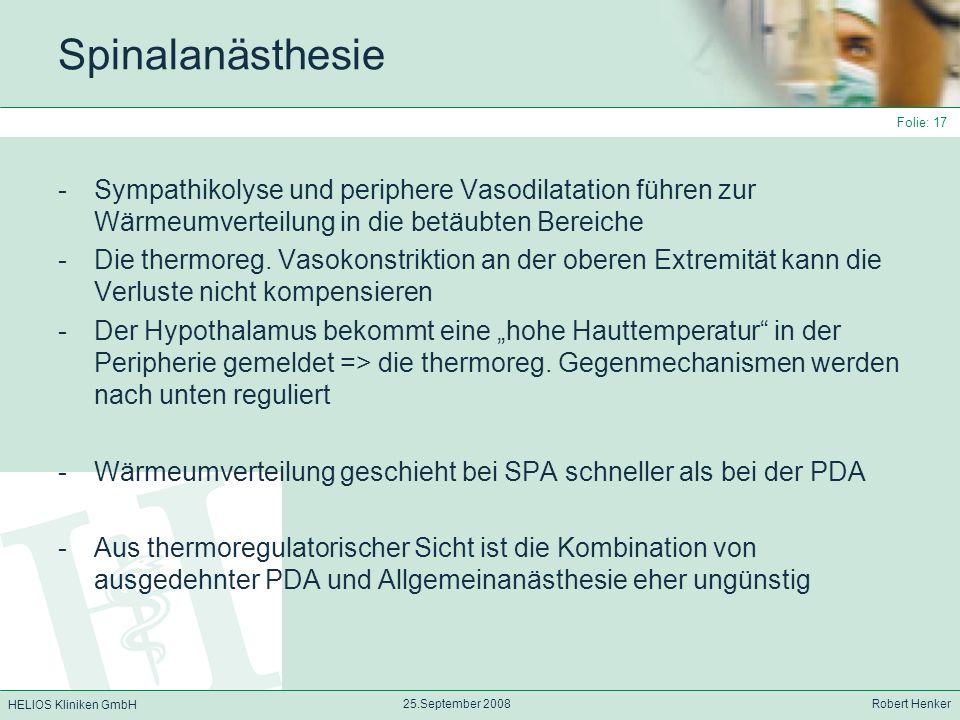 Spinalanästhesie Sympathikolyse und periphere Vasodilatation führen zur Wärmeumverteilung in die betäubten Bereiche.