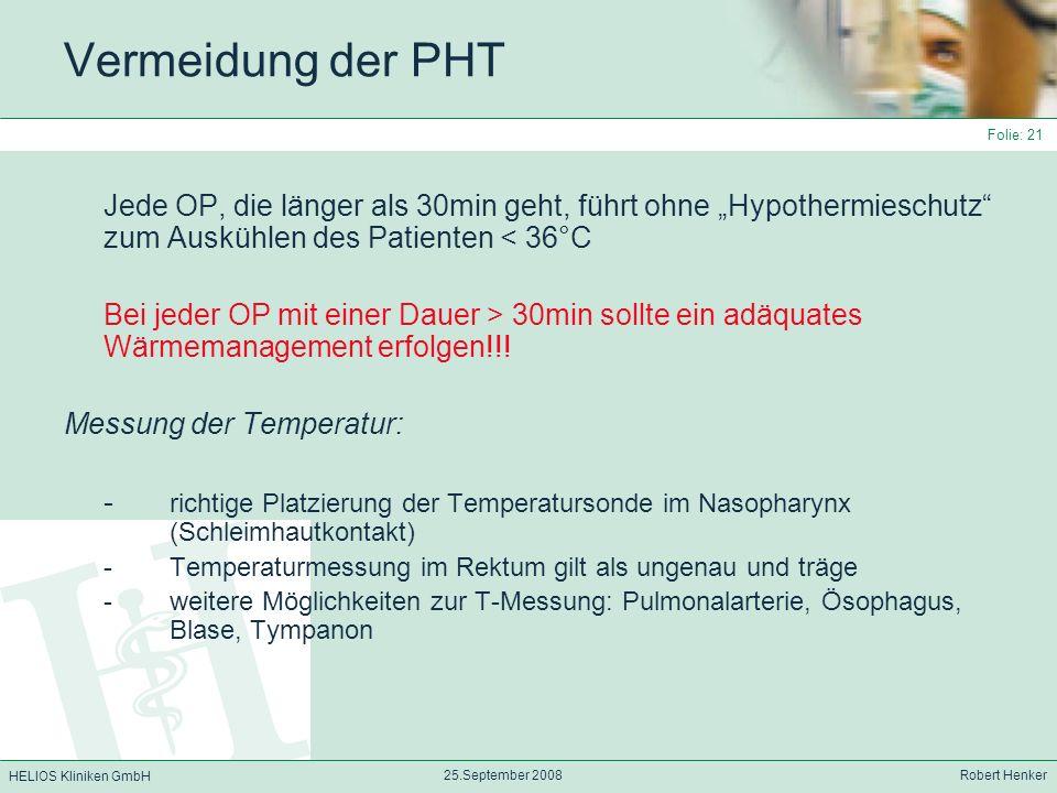 """Vermeidung der PHT Jede OP, die länger als 30min geht, führt ohne """"Hypothermieschutz zum Auskühlen des Patienten < 36°C."""