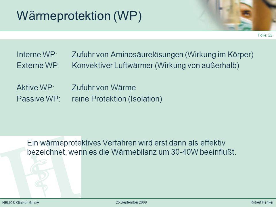 Wärmeprotektion (WP) Interne WP: Zufuhr von Aminosäurelösungen (Wirkung im Körper) Externe WP: Konvektiver Luftwärmer (Wirkung von außerhalb)