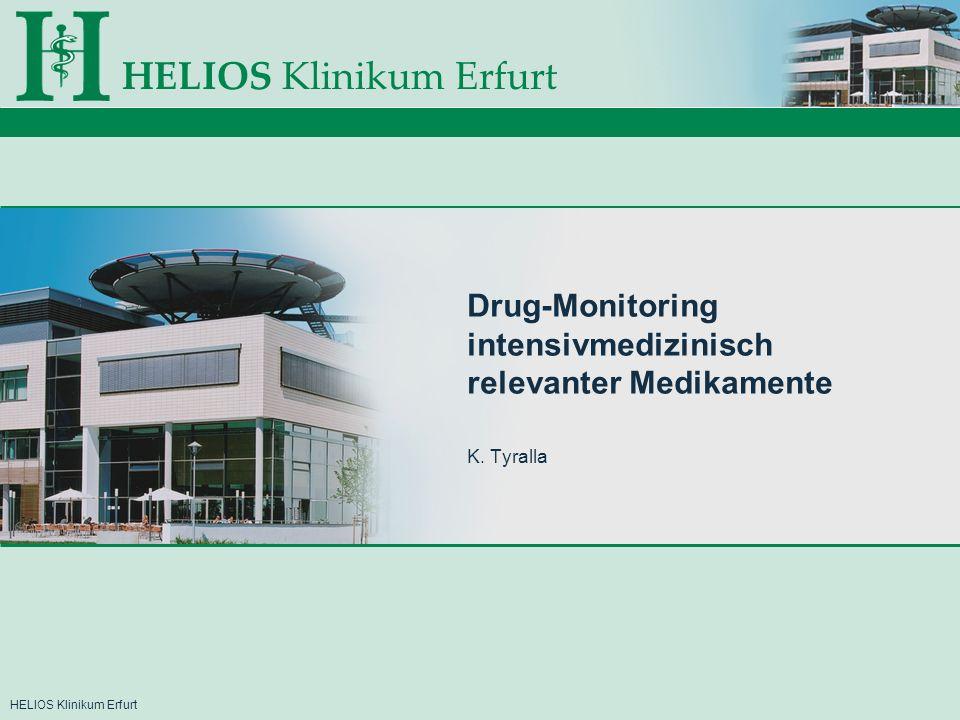 Drug-Monitoring intensivmedizinisch relevanter Medikamente K. Tyralla