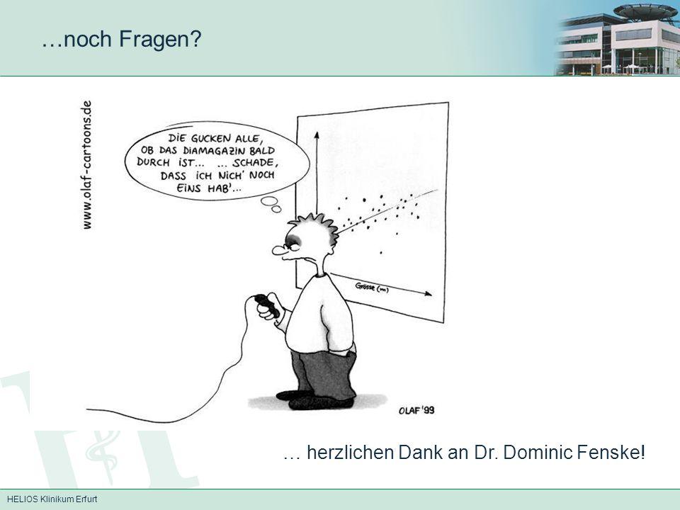 …noch Fragen … herzlichen Dank an Dr. Dominic Fenske!