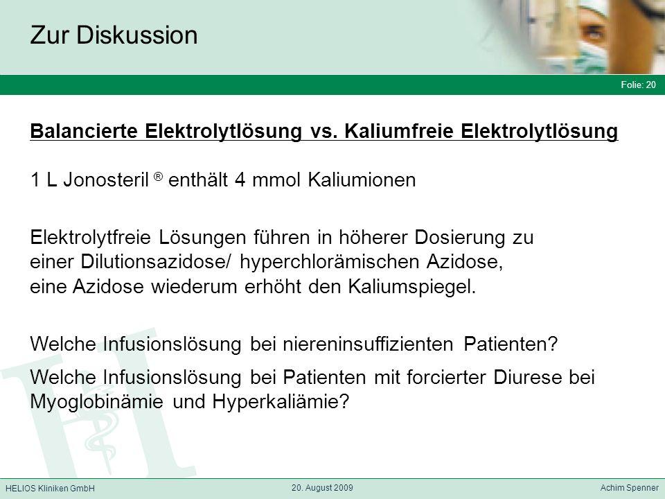 Zur Diskussion Folie: 20. Balancierte Elektrolytlösung vs. Kaliumfreie Elektrolytlösung. 1 L Jonosteril ® enthält 4 mmol Kaliumionen.