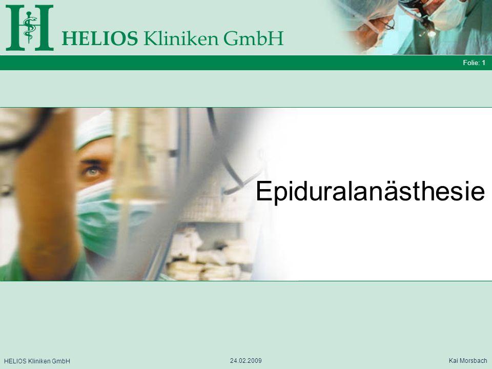 Epiduralanästhesie HELIOS Kliniken GmbH Folie: 1 HELIOS Kliniken GmbH