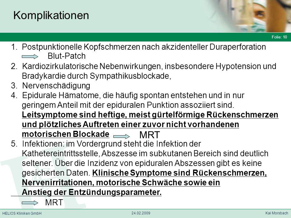 Komplikationen Folie: 10. Postpunktionelle Kopfschmerzen nach akzidenteller Duraperforation.